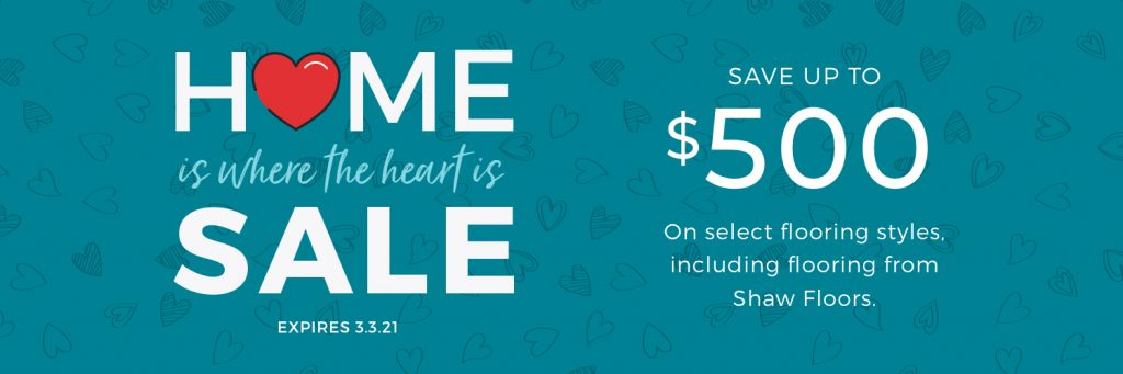 Home is Where the Heart is Sale | Gilman Floors